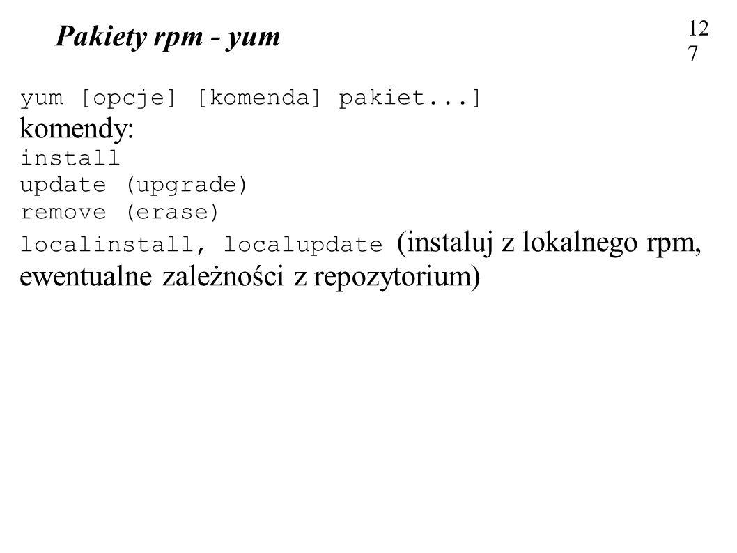 Pakiety rpm - yum komendy: yum [opcje] [komenda] pakiet...] install